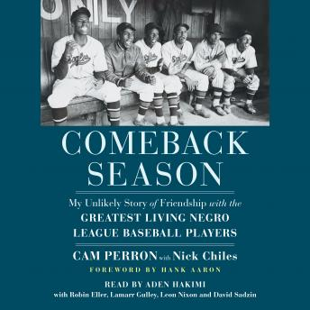 Comeback Season: My Unlikely Story of Friendship with the Greatest Living Negro League Baseball Play