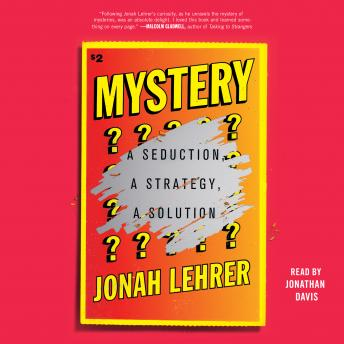 Mystery: A Seduction, A Strategy, A Solution