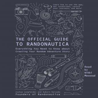 The Official Guide to Randonautica: Everything You Need to Know about Creating Your Random Adventure