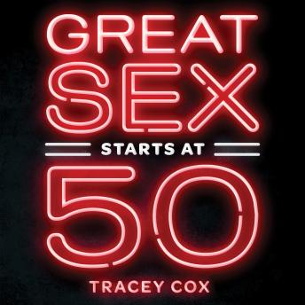 Great Sex Starts at 50: Age-Proof Your Libido & Transform Your Sex Life