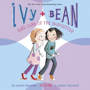 Ivy & Bean Take Care of the Babysitter (Book 4)