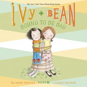 Ivy & Bean Bound to Be Bad (Book 5)