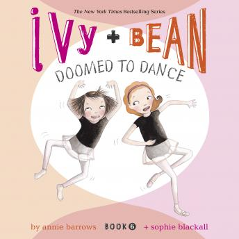 Ivy & Bean Doomed to Dance (Book 6)