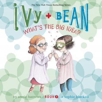 Ivy & Bean What's the Big Idea? (Book 7)