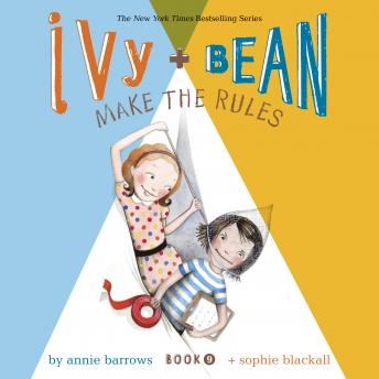 Ivy & Bean Make the Rules (Book 9)