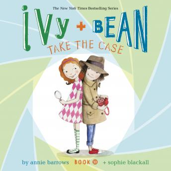 Ivy & Bean Take the Case (Book 10)