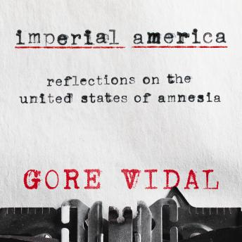Imperial America: Reflections on the United States of Amnesia