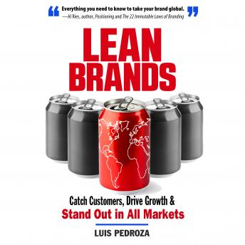 Lean Brands: Catch Customers, Drive Growth, and Stand Out in All Markets