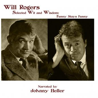Will Rogers—Selected Wit & Wisdom: Funny Stays Funny