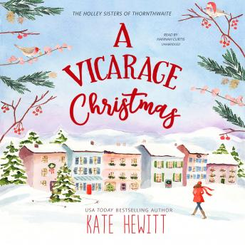 A Vicarage Christmas: A Holley Sisters of Thornthwaite Romance