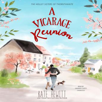 A Vicarage Reunion: A Holley Sisters of Thornthwaite Romance