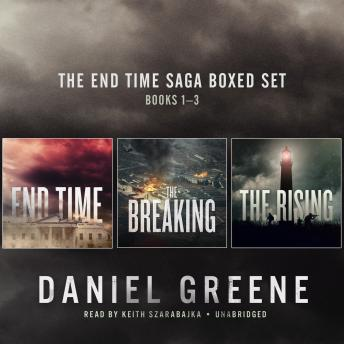 "Download End Time Saga Boxed Set, Books 1–3: End Time, The Breaking, The Rising, and ""The Gun"" by Daniel Greene"