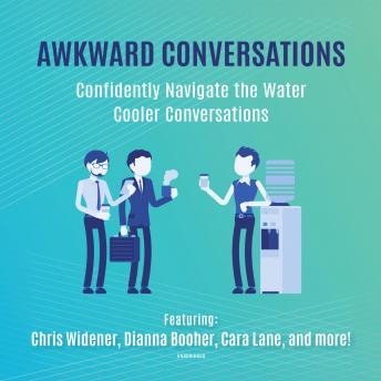 Awkward Conversations: Confidently Navigate the Water Cooler Conversations