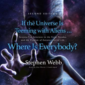 If the Universe Is Teeming with Aliens ... Where Is Everybody? Second Edition: Seventy-Five Solution