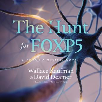 The Hunt for FOXP5: A Genomic Mystery Novel