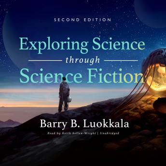 Download Exploring Science through Science Fiction, Second Edition by Barry B. Luokkala