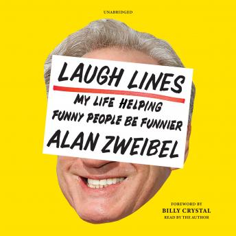 Laugh Lines: My Life Helping Funny People Be Funnier; A Cultural Memoir