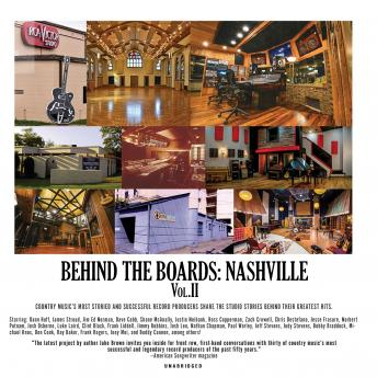 Behind the Boards: Nashville, Vol. 2: The Studio Stories Behind Country Music's Greatest Hits