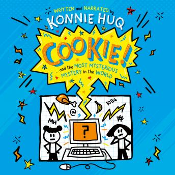 Cookie! (Book 3): Cookie and the Most Mysterious Mystery in the World