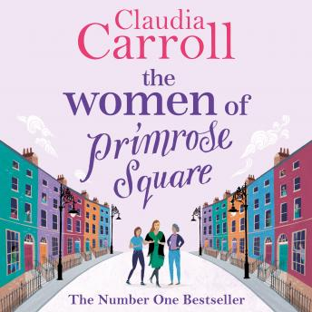 Download Women of Primrose Square: An emotional and uplifting novel about the importance of female friendship by Claudia Carroll