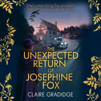 Unexpected Return of Josephine Fox: Winner of the Richard & Judy Search for a Bestseller Competition, Claire Gradidge