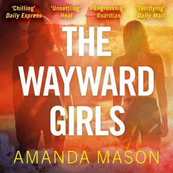 Wayward Girls: A captivating ghost story by a modern Daphne du Maurier, Amanda Mason