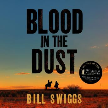 Blood in the Dust: Winner of a Wilbur Smith Adventure Writing prize, Bill Swiggs