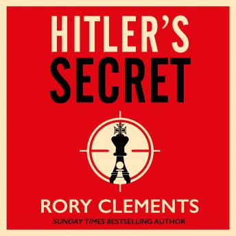 Hitler's Secret: The Sunday Times bestselling spy thriller