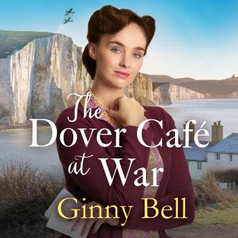 The Dover Cafe at War: A heartwarming WWII tale (The Dover Cafe Series Book 1)