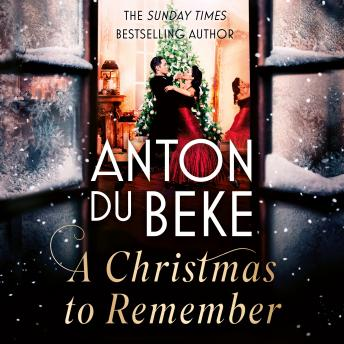 A Christmas to Remember: The enchanting new novel from Sunday Times bestselling author Anton Du Beke