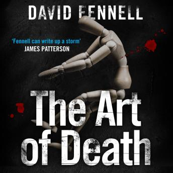 The Art of Death: A chilling serial killer thriller for fans of Chris Carter