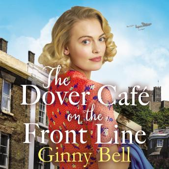 The Dover Cafe On the Front Line: A dramatic and heartwarming WWII saga