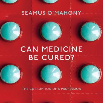 Can Medicine be Cured?, Seamus O'mahony