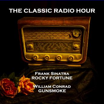 The Classic Radio Hour - Volume 1 - The New Adventures of Sherlock Holmes (The Haunting of Sherlock Holmes) & The Black Museum (The .22 Caliber Pistol)
