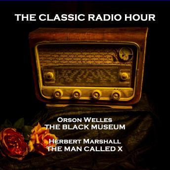The Classic Radio Hour - Volume 7 - The Black Museum (The Car Tire) & The Six Shooter (Gabriel Starbuck)