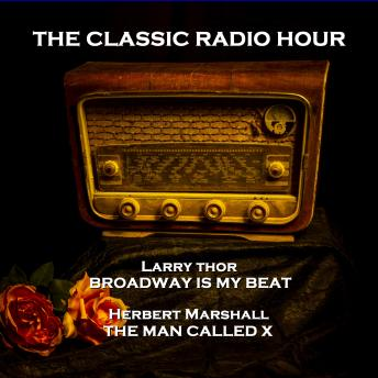 The Classic Radio Hour - Volume 8 - The Black Museum (Glass Shards) & The Man Called X (Mr X Goes to Syria)