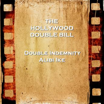 Hollywood Double Bill  - Double Indemnity & Alibi Ike