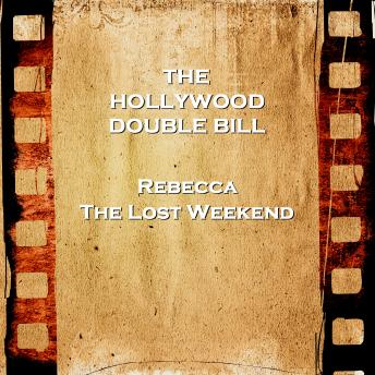 Hollywood Double Bill  - Rebecca & The Lost Weekend