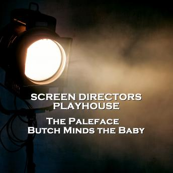 Screen Directors Playhouse  - The Paleface & Butch Minds the Baby