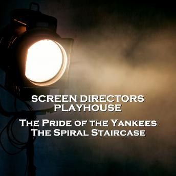 Screen Directors Playhouse - The Pride of the Yankees & The Spiral Staircase