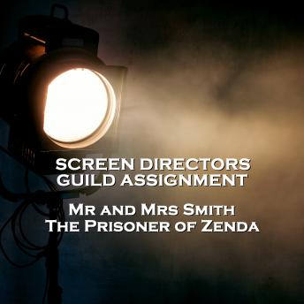 Screen Directors Guild Assignment  - Mr and Mrs Smith & The Prisoner of Zenda