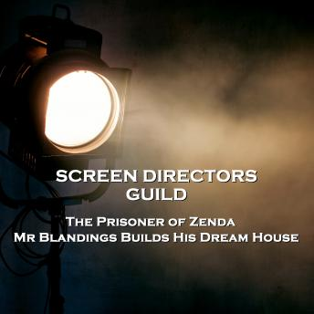 Screen Directors Guild  - The Prisoner of Zenda & Mr Blandings Builds His Dream House