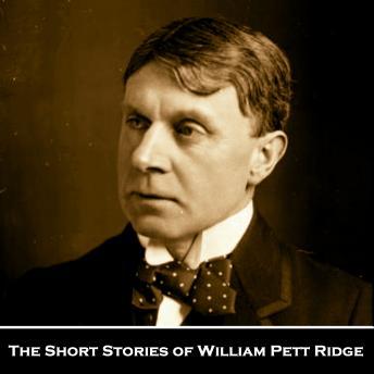 The Short Stories of William Pett Ridge