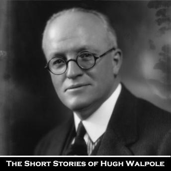 The Short Storeis of Hugh Walpole