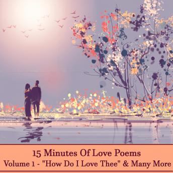 15 Minutes Of Love Poems - Volume 1
