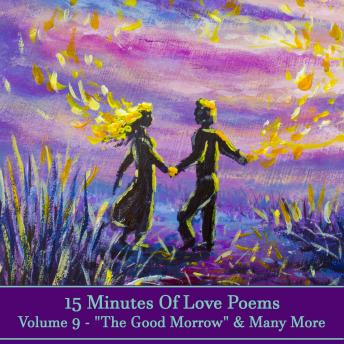 15 Minutes Of Love Poems - Volume 9