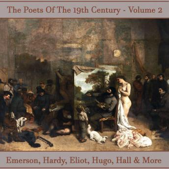 The Poets of the 19th Century - Volume 2