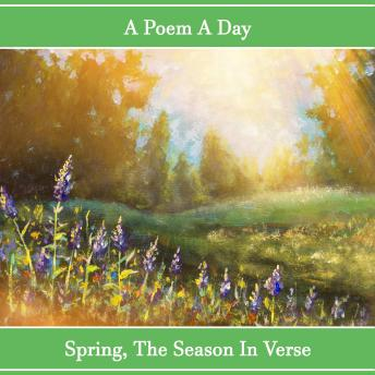 A Poem A Day. Spring - The Season in Verse