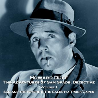The Adventures of Sam Spade, Detective - Volume 1 - Sam and the Psyche & The Calcutta Trunk Caper