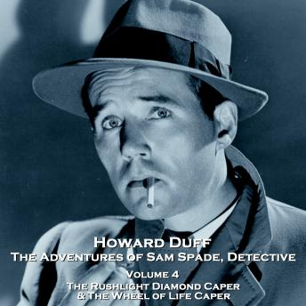 The Adventures of Sam Spade, Detective - Volume 4 - The Rushlight Diamond Caper & The Wheel of Life Caper